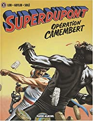 Superdupont, Tome 3 : Opération Camembert