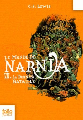 Le Monde de Narnia, VII:La Dernière...