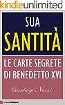 Sua Santit�: Le carte segrete di Bene...