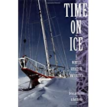 Time on Ice: A Winter Voyage to Antarctica: Overwinter Voyage to Antarctica
