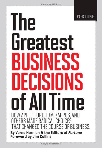 fortune-the-greatest-business-decisions-of-all-time-how-apple-ford-ibm-zappos-and-others-made-radica