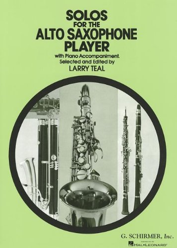Solos for the Alto Saxophone Player: With Piano Accompaniment (Schirmer\'s Solos)