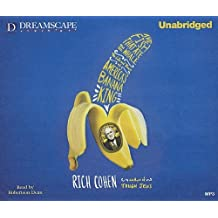 The Fish that Ate the Whale: The Life and Times of America's Banana King by Rich Cohen (2012-07-31)