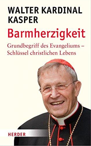 Barmherzigkeit: Grundbegriffe des Evangeliums - Schlüssel christlichen Lebens (Kirche-schlüssel)
