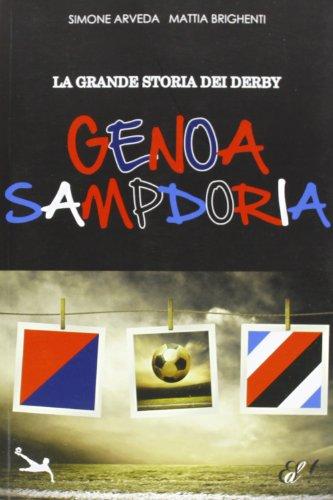 La grande storia del derby Genoa Sampdoria (Sport Traiettorie) por Simone Arveda