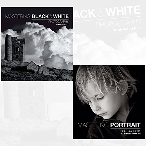 Mastering Black & White Photography and Mastering Portrait Photography 2 Books Collection Set
