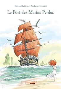 vignette de 'Le port des marins perdus (Teresa Radice)'