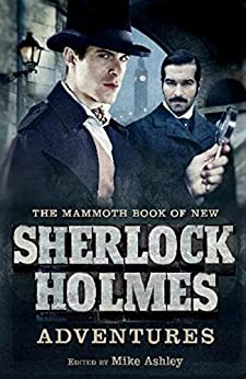 The Mammoth Book of New Sherlock Holmes Adventures (Mammoth Books) by [Ashley, Mike]