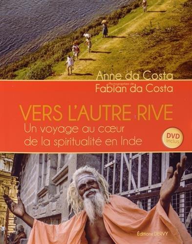Vers l'autre rive : Un voyage au coeur de la spiritualit en Inde (1DVD)