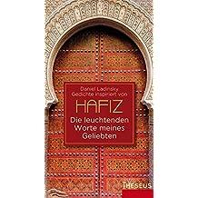 Die leuchtenden Worte meines Geliebten: Inspiriert von Hafiz
