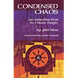 Condensed Chaos: An Introduction to Chaos Magic (English Edition)