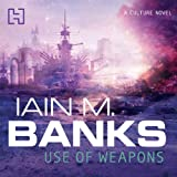 Use of Weapons: Culture Series, Book 3