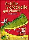 Achille, le crocodile qui chante par Bernos