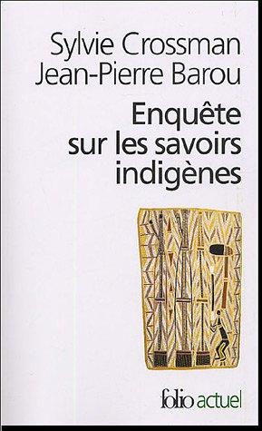Enquête sur les savoirs indigènes par Sylvie Crossman