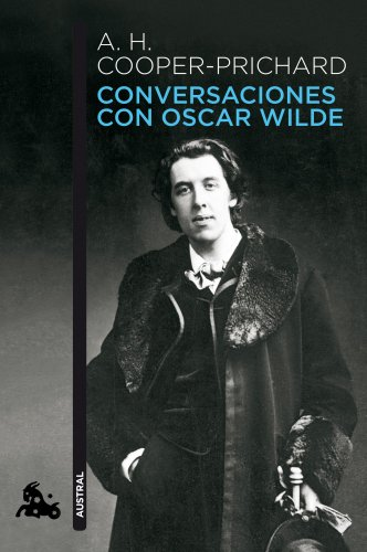 Conversaciones con Oscar Wilde (Humanidades) por A. H. Cooper-Prichard