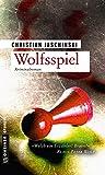 Wolfsspiel: Kriminalroman... von Christian Jaschinski