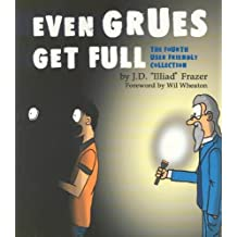 Even Grues Get Full: The Fourth User Friendly Collection