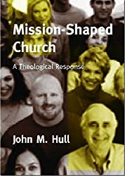 Mission-shaped Church: A Theological Response