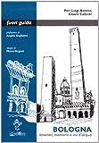 Bologna. Itinerari, memorie e vie d'acqua