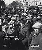 Edith Tudor-Hart: In the Shadow of Tyranny