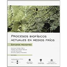 Procesos biofísicos actuales en medios fríos: estudios recientes (BIBLIOTECA UNIVERSITÀRIA)