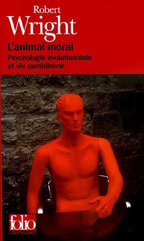 L'animal moral: Psychologie évolutionniste et vie quotidienne