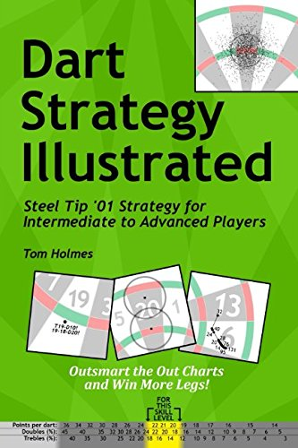 Dart Strategy Illustrated: Steel Tip 01 Strategy for Intermediate to Advanced Players