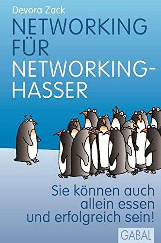 Networking für Networking-Hasser: Sie können auch alleine essen und erfolgreich sein! (Dein Erfolg)