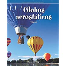 Globos Aerostáticos (Hot Air Balloons) (Spanish Version) (Nivel 5 (Level 5)): Volumen (Volume) (Mathematics Readers)