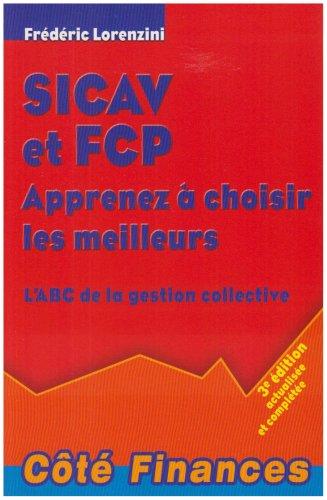 SICAV et FCP Apprenez à choisir les meilleurs : L...