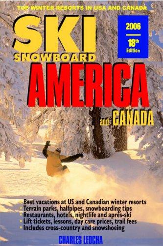 Ski America and Canada 2006: with Snowboarding (SKI SNOWBOARD AMERICA AND CANADA) por Charles Leocha