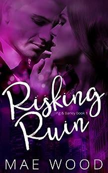 Risking Ruin (Pig & Barley Book 1) by [Wood, Mae]