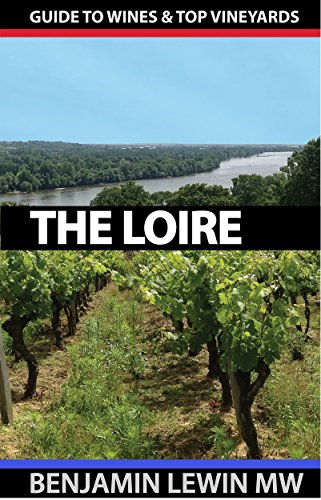 Wines of The Loire (Guides to Wines and Top Vineyards Book 7) (English (Loire Sauvignon)