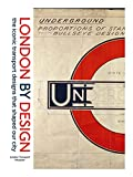 London by Design: The Iconic Transport Designs that Shaped our City (London Transport Museum)