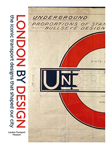 London by Design: The Iconic Transport Designs that Shaped our City (London Transport Museum) por London Transport Museum