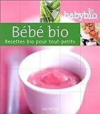 Bébé Bio - Recettes bio pour tout-petits