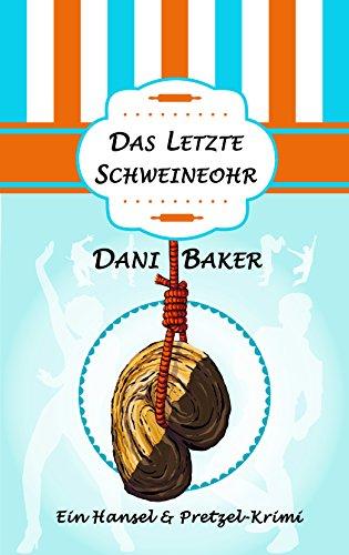 Buchseite und Rezensionen zu 'Das letzte Schweineohr' von Dani Baker