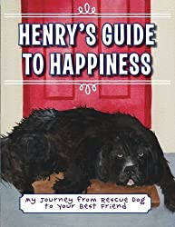 Henry's Guide to Happiness: My Journey from Rescue Dog to Your Best Friend by Suzanne Elizabeth Anderson (2013-10-22)