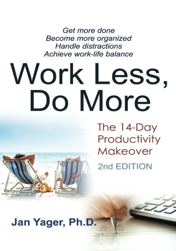 Work Less, Do More: The 14-Day Productivity Makeover (2nd Edition)
