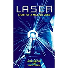 Laser: Light of a Million Uses by Jeff Hecht (1998-02-06)