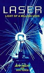 Laser: Light of a Million Uses by Jeff Hecht (1998-02-06)