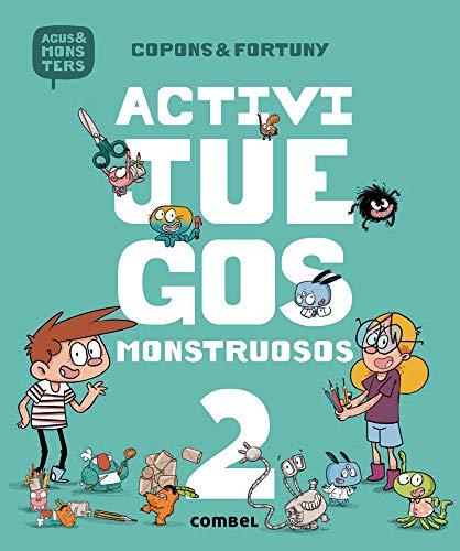 Activijuegos monstruosos 2 (Agus y los monstruos) por Jaume Copons Ramon