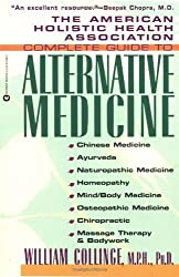 The American Holistic Health Association Complete Guide to Alternative Medicine by William Collinge (1997-12-01)