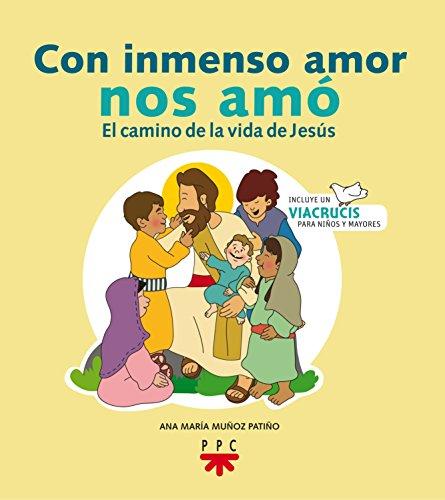 Con Inmenso Amor Nos Amó por Ana María Muñoz Patiño
