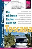 Reise Know-How Wohnmobil-Tourguide Toscana: Die schönsten Routen