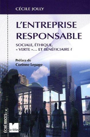 L'Entreprise responsable : Sociale, éthique, verte... et bénéficiaire