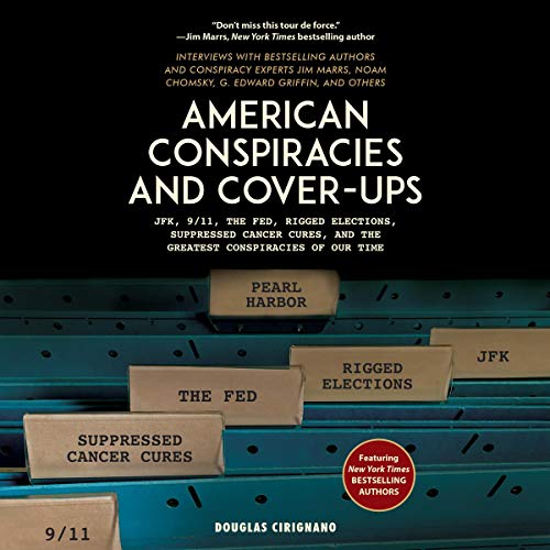 American Conspiracies and Cover-Ups: JFK, 9/11, the Fed, Rigged Elections, Suppressed Cancer Cures, and the Greatest Conspiracies of Our Time Cover-up Parka