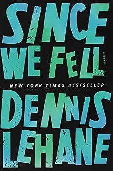 Since We Fell: A Novel by [Lehane, Dennis]
