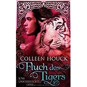 Fluch des Tigers - Eine unsterbliche Liebe: Kuss des Tigers 3: Roman (Heyne fliegt)