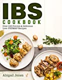IBS Cookbook: IBS Relief Elimination Diet Plan: Over 150 Proven Low-FODMAP Gut-Friendly Recipes to Soothe the IBS and Other Digestive Disorders. 21 Day Diet Plan Included!